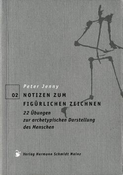 Notizen zum figürlichen Zeichnen von Jenny,  Peter