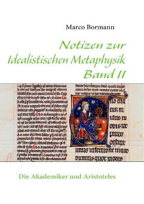 Notizen zur Idealistischen Metaphysik Band II von Bormann,  Marco