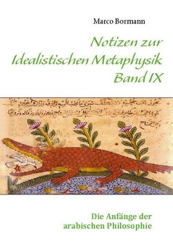 Notizen zur Idealistischen Metaphysik IX von Bormann,  Marco