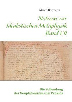 Notizen zur Idealistischen Metaphysik VII von Bormann,  Marco
