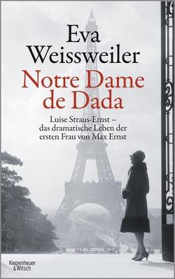 Notre Dame de Dada von Weissweiler,  Eva