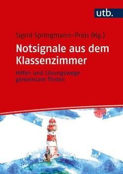 Notsignale aus dem Klassenzimmer von Springmann-Preis,  Sigrid