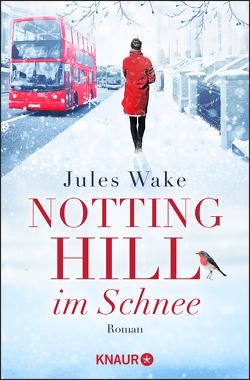 Notting Hill im Schnee von Ain,  Bettina, Wake,  Jules