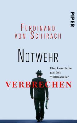 Notwehr von Schirach,  Ferdinand von
