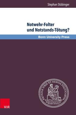 Notwehr-Folter und Notstands-Tötung? von Stübinger,  Stephan