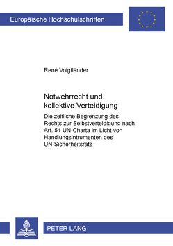 Notwehrrecht und kollektive Verantwortung von Voigtländer,  René