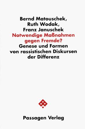 Notwendige Maßnahmen gegen Fremde? von Januschek,  Franz, Matouschek,  Bernd, Wodak,  Ruth