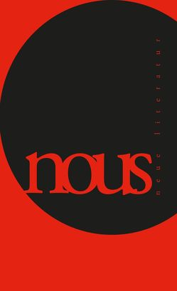 nous – Neue Literatur von Azziza,  El-Yabadri, Bayraktar,  Mesut, Bill,  Andrej, Hauerstein,  Svenja, Polzin,  Daniel, Schepers,  Lukas, Tybel,  Kamil
