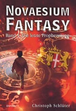 Novaesium Fantasy. Band 1: Die letzte Prophezeiung von Schlüter,  Christoph