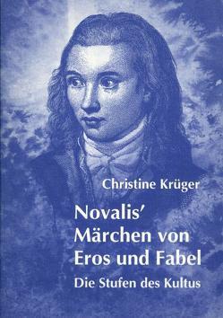 Novalis' Märchen von Eros und Fabel von Krüger,  Christine