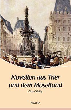 Novellen aus Trier und dem Moselland von Viebig,  Clara