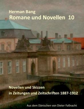 Novellen und Skizzen in Zeitungen und Zeitschriften 1887 – 1912 von Bang,  Herman, Faßnacht,  Dieter