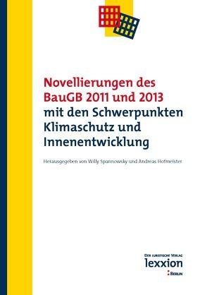 Novellierungen des BauGB 2011 und 2013 mit den Schwerpunkten Klimaschutz und Innenentwicklung von Hofmeister,  Andreas, Spannowsky,  Willy