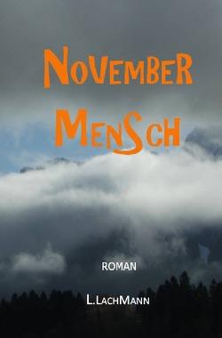 NOVEMBER MENSCH von Lachmann,  L.