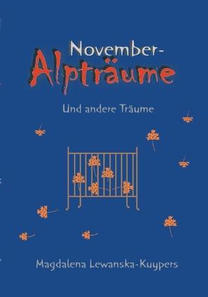 Novemberalpträume und andere Träume von Lewanska-Kuypers,  Magdalena