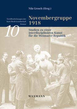 Novembergruppe 1918 von Grosch,  Nils