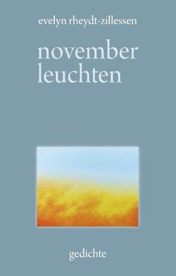Novemberleuchten von Rheydt-Zillessen,  Evelyn