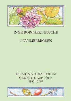 NOVEMBERROSEN von Borchert-Busche,  Inge, Busche,  Jannico