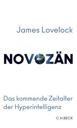 Novozän von Appleyard,  Bryan, Lovelock,  James, Zettel,  Annabel