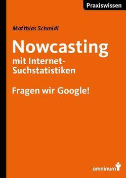 Nowcasting mit Internet-Suchstatistiken von Schmidl,  Matthias