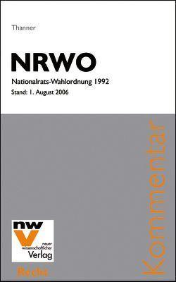 NRWO Nationalrats-Wahlordnung 1992 von Thanner,  Theodor