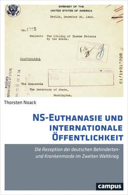 NS-Euthanasie und internationale Öffentlichkeit von Noack,  Thorsten
