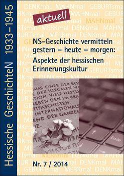 NS-Geschichte vermitteln gestern – heute – morgen: Aspekte der hessischen Erinnerungskultur von Cornelißen,  Christoph, Form,  Wolfgang, Krause-Vilmar,  Dietfrid
