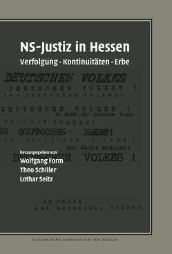 NS-Justiz in Hessen von Form,  Wolfgang, Schiller,  Theo, Seitz,  Lothar