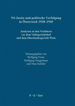 NS-Justiz und politische Verfolgung in Österreich 1938–1945 von Form,  Wolfgang, Neugebauer,  Wolfgang, Schiller,  Theo