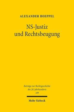 NS-Justiz und Rechtsbeugung von Hoeppel,  Alexander