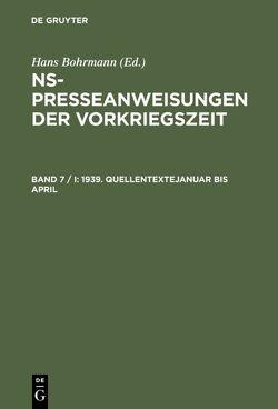 NS-Presseanweisungen der Vorkriegszeit / 1939. Quellentexte Januar bis April. Quellentexte Mai bis August von Peter,  Karen