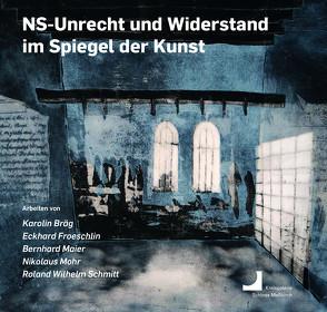 NS-Unrecht und Widerstand im Spiegel der Kunst von Weber,  Edwin Ernst