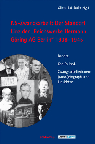 "NS-Zwangsarbeit: Der Standort Linz der ""Reichswerke Hermann Göring AG"" Berlin, 1938-1945 von Fallend,  Karl, Gonsa,  Christian, Hauch,  Gabriella, John,  Michael, Moser,  Josef, Perz,  Bertrand, Rathkolb,  Oliver, Schober,  Michaela C"