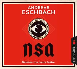 NSA – Nationales Sicherheits-Amt von Eschbach,  Andreas, Maire,  Laura