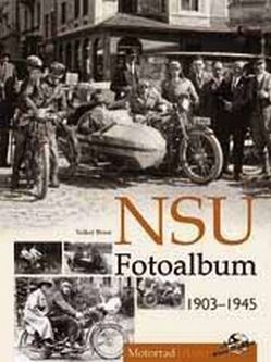 NSU Fotoalbum 1903-1945 von Bruse,  Volker