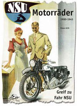 NSU Motorräder 1900-1945 von Arth,  Klaus