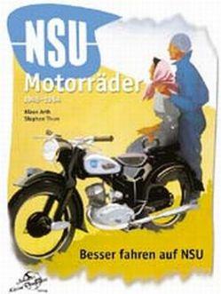 NSU Motorräder 1945-64 von Arth,  Klaus, Thum,  Stephan