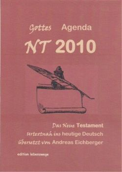 NT 2010 – Gottes Agenda von Eichberger,  Andreas