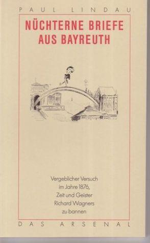 Nüchterne Briefe aus Bayreuth von Kotschenreuther,  Hellmut, Lindau,  Paul