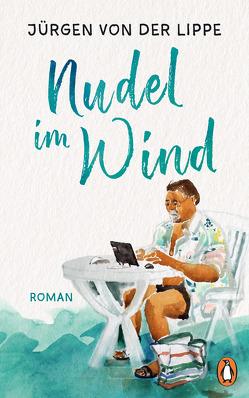 Nudel im Wind von Lippe,  Jürgen von der