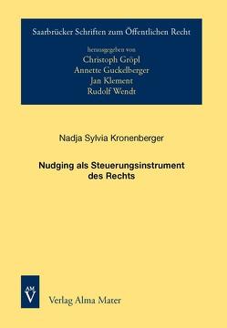 Nudging als Steuerungsinstrument des Rechts von Kronenberger,  Nadja Sylvia