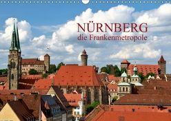 Nürnberg – die Frankenmetropole (Wandkalender 2018 DIN A3 quer) von O. Wörl,  Kurt