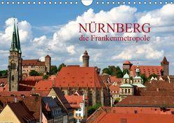 Nürnberg – die Frankenmetropole (Wandkalender 2019 DIN A4 quer) von O. Wörl,  Kurt