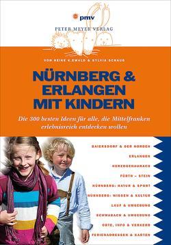 Nürnberg & Erlangen mit Kindern von Ewald,  Heike, Schaub,  Sylvia