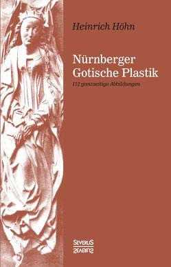 Nürnberger Gotische Plastik von Höhn,  Heinrich