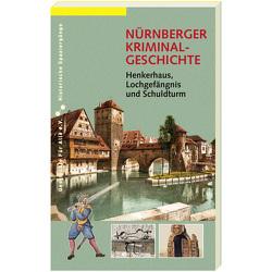 NÜRNBERGER KRIMINALGESCHICHTE. von Prechsl,  Magdalena