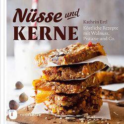 Nüsse und Kerne von Ertl,  Kathrin