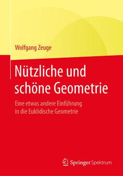 Nützliche und schöne Geometrie von Zeuge,  Wolfgang