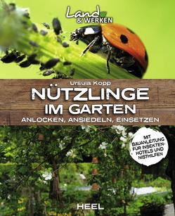 Nützlinge im Garten – anlocken, ansiedeln, einsetzen von Kopp,  Ursula
