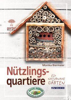 Nützlingsquartiere für naturnahe Gärten von Biermaier,  Monika